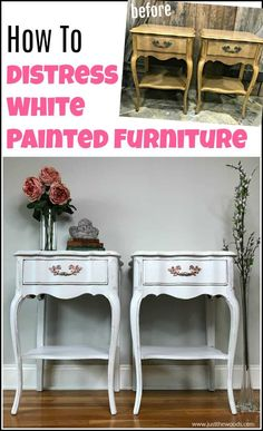 See how to distress furniture for that romantic distressed look on white painted furniture. These white painted tables get a distressed paint look makeover White Distressed Furniture, Distressed Furniture Painting, Chalk Paint Furniture, White Furniture, Diy Furniture Projects, Diy Craft Projects, Furniture Makeover, Refinished Furniture, Diy Crafts