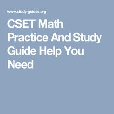CSET Math Practice And Study Guide Help You Need