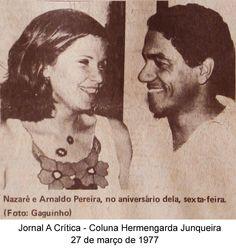 Nazaré e Arnaldo Pereira. Coluna Hermengarda Junqueira do A Crítica de 27 de março de 1977
