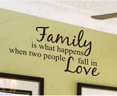 Family is What Happens When Love Wall Decal Quote