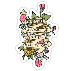 Things Are Shaping Up To Be Pretty. Odd. Sticker