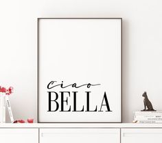 "Typography Quote Print ""Ciao Bella"" Italian Quote Typographic Print Black And…"