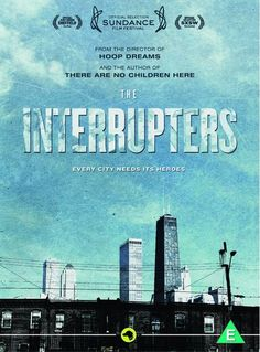 Documentary: The Interrupters. Available on Netflix. The story of how violence is literally an epidemic in this country. Something everyone should see.