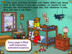 The Berenstain Bears Get In A Fight, by Wanderful interactive storybooks. This is the scene that starts the fight.