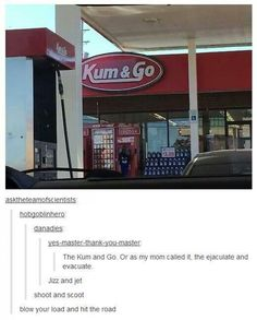 Kum and go, tumblr funny