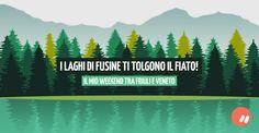 I Laghi di Fusine ti tolgono il fiato: il mio weekend tra Friuli e Veneto | Marko Morciano