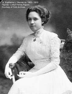 Dr. Euphemia Lofton Haynes September 11, 1890 - July 25, 1980  BA Smith College (1914); MA, University of Chicago  Ph.D. (Mathematics) Catholic University, 1943 thesis: Determination of Sets of Independent Conditions Characterizing Certain Special Cases of Symmetric Correspondences, advisor: Aubrey Landry