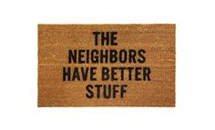 Funny White Elephant Gifts: HUMOROUS DOOR MAT  The Gift Everyone Will Want To Steal: A door mat with a message that will be a hit at the neighborhood holiday party! $50. uncommongoods.com.