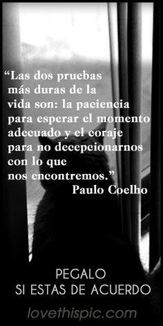 Dos Pruebas spanish quotes frases positivo español paulo coelho verdad consejo