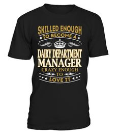 Dairy Department Manager - Skilled Enough To Become #DairyDepartmentManager