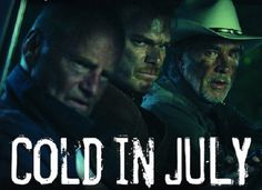 Movie Review: Cold in July (2014) - By: Mobile Movie Man Disclaimer: The views and opinions expressed in this article are those of the Mobile Movie Man and may not necessarily reflect those of The Guy Corner NYC. Good. This movie was...