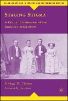 Staging Stigma: A Critical Examination of the American Freak Show, by Michael M. Chemers