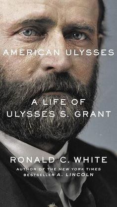 American Ulysses: A Life of Ulysses S. Grant American Ulysses A Life of Ulysses S Grant Beyonce, New Books, Books To Read, Books 2016, Ulysses S Grant, Influencer, Memoirs, Audio Books, The Book