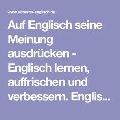 Auf Englisch seine Meinung ausdrücken - Englisch lernen, auffrischen und verbessern. Englisch Lehrbücher, Englisch Lernhilfe für Schüler