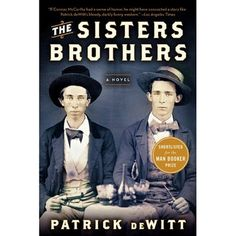 The Sisters Brothers. Sounds like my kind of book.