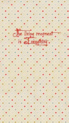 The living moment is Everything - mobile9