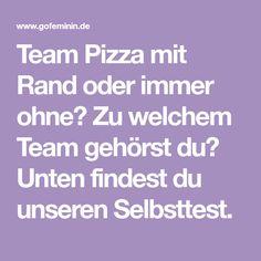 Team Pizza mit Rand oder immer ohne? Zu welchem Team gehörst du? Unten findest du unseren Selbsttest.