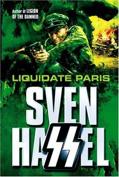 Liquidate Paris (Cassell Military Paperbacks) by Sven Hassel. $7.99. 288 pages. Author: Sven Hassel. Publisher: Orion; New Ed edition (December 23, 2010)