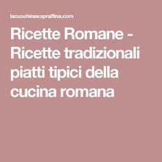 Ricette Romane - Ricette tradizionali piatti tipici della cucina romana