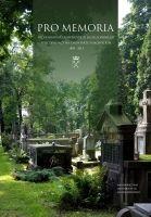 Piękna, wyjątkowa książka: Pro Memoria. Profesorowie Uniwersytetu Jagiellońskiego spoczywający na cmentarzu Rakowickim 1803-2013