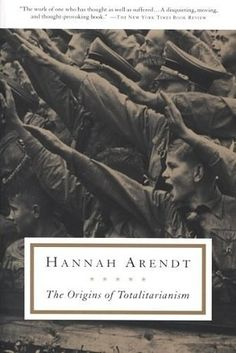 The Origins of Totalitarianism by Hannah Arendt | 27 Books You Need To Read If You're Going To The Women's March
