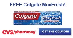 CVS: FREE Colgate MaxFresh Toothpaste – Print Coupons Now!