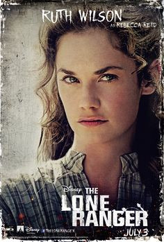 Ruth Wilson stars as Rebecca Reid in this poster for The Lone Ranger. Gore Verbinski directs the film. Ruth Wilson, Helena Bonham Carter, Walt Disney Pictures, Johnny Depp, Movie Photo, Movie Tv, New Movies, Movies And Tv Shows, Ricky Jay