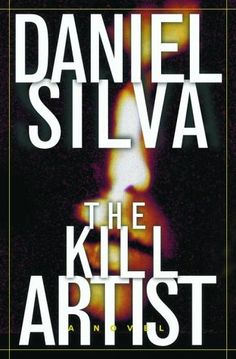 The Kill Artist (THE GABRIEL ALLON SERIES) by Daniel Silva