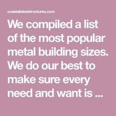 We compiled a list of the most popular metal building sizes. We do our best to make sure every need and want is met to keep customers satisfied. Metal Building Kits, Steel Building Homes, Building A House, Prefab Metal Buildings, Steel Buildings, Building Structure, Steel Structure, Metal Barn, She Sheds