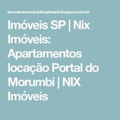 Imóveis SP | Nix Imóveis: Apartamentos locação Portal do Morumbi | NIX Imóveis