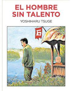 ENERO 2916: El hombre sin talento / Yoshiharu Tsuge