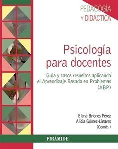 """#Psicología para docentes """"Guía y casos resueltos aplicando el aprendizaje basado en problemas"""""""