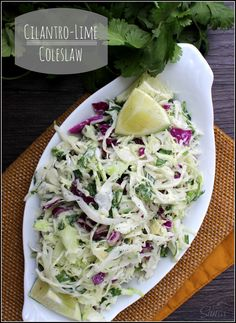 Cilantro-Lime Coleslaw - A Dash of Sanity Cilantro Lime Coleslaw - deliciously light and refreshing, this twist on your traditional coleslaw is absolutely perfect for tacos, barbecues or as a salad. Mexican Food Recipes, Vegetarian Recipes, Cooking Recipes, Healthy Recipes, Summer Recipes, Great Recipes, Favorite Recipes, Summer Salads, Side Dish Recipes