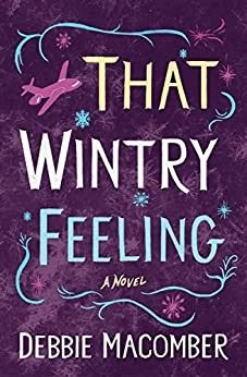 That Wintry Feeling: A Novel (Debbie Macomber Classics) by Debbie Macomber Book Club Books, New Books, Good Books, Books To Read, Love Book, This Book, Debbie Macomber, Thing 1, Christmas Books