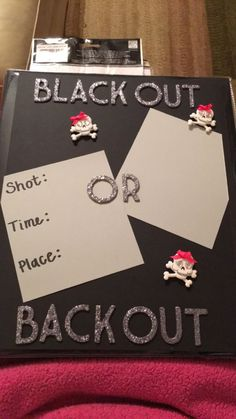 21st shot book page! Black out or back out!!
