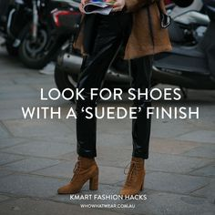 The Kmart Fashion Hacks: Shop Suede Shoes Fashion Hacks, Diy Fashion, Fashion Tips, Clothing Hacks, Suede Shoes, Who What Wear, Cool Outfits, Outfit Ideas, Australia