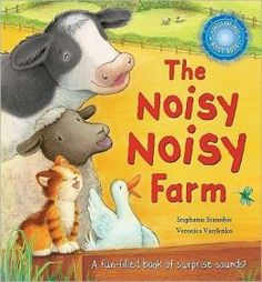 The Noisy Noisy Farm  This is a cute, interactive book that helps to teach finger isolation as well as animal noises