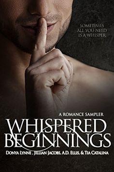 Whispered Beginnings: A Romance Sampler by Donya Lynne http://www.amazon.com/dp/B014XHAPU0/ref=cm_sw_r_pi_dp_3VZdwb03C7PTW