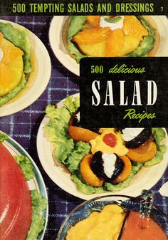 1955 Vol 7 Culinary Arts Institute 500 Delicious Salad Recipes See contents Salad Dressing Recipes, Salad Recipes, Salad Dressings, 1950s Food, Meat Salad, Vintage Cooking, Vintage Kitchen, Vintage Cookbooks, Fresh Fruits And Vegetables