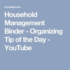 Household Management Binder - Organizing Tip of the Day - YouTube