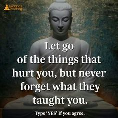 Let go of the things that hurt you