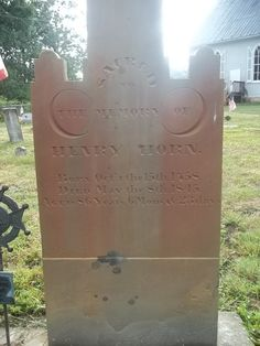 Henry Horn- Headstone, Horn Churchyard, Alum Bank, Bedford, PA. With thanks to Amanda Smith on Find A Grave, 8/22/2011 #genealogy