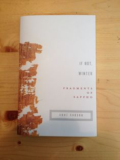 Title: If Not, Winter. Fragments of Sappho Author: Anne Carson Publisher: New York: Vintage Books, 2003 Poetry Books, My Tumblr, Vintage Books, Cover Photos, Author, York, Reading, Winter, Blog