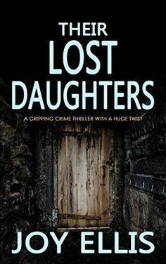Their Lost Daughters (DI Rowan Jackman, Bk 2) by Joy Ellis