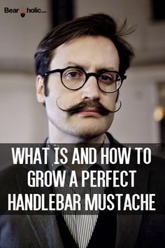 What Is and How To Grow a Perfect Handlebar Mustache From Beardoholic.com
