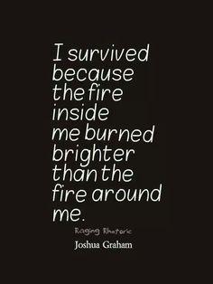 My fire burns bright!