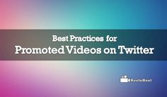 Best Practices for Promoted Videos on Twitter Seo News, Twitter Video, Best Practice, Marketing And Advertising, Promotion, Target, Ads, Videos, Youtube