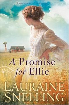 A Promise for Ellie (Daughters of Blessing #1) by Lauraine Snelling,http://www.amazon.com/dp/B001GCVFMI/ref=cm_sw_r_pi_dp_GJbbsb0ZKGS3AQ1P