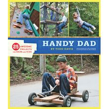 Brought to you by HGTV host Todd Davis, Handy Dad is stocked with 25 ready-to build plans for dads and kids to work on together. Zip lines, go-carts, tire swings, water balloon launchers and other weekend projects provide hours of entertainment value. With simple instructions and plenty of illustrations and photographs, this book turns dads of all abilities into heroes! Softcover; 168 pages.