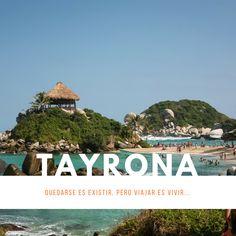 ✈ ¡Explorando!. Tayrona - Colombia. Quedarse es existir, pero viajar es vivir...
